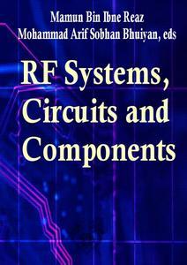 """RF Systems, Circuits and Components"" ed. by Mamun Bin Ibne Reaz, Mohammad Arif Sobhan Bhuiyan"