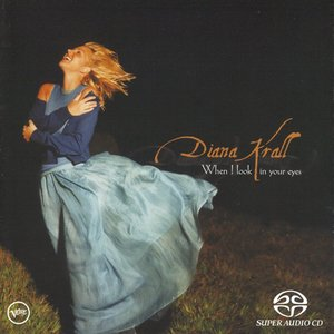 Diana Krall - When I Look In Your Eyes (1999) [Reissue 2002] MCH PS3 ISO + Hi-Res FLAC