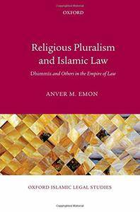 Religious Pluralism and Islamic Law: Dhimmis and Others in the Empire of Law (repost)
