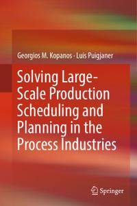 Solving Large-Scale Production Scheduling and Planning in the Process Industries