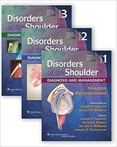 Disorders of the Shoulder Diagnosis and Management – 3 Volume Set – 3rd edition