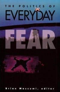 Politics Of Everyday Fear