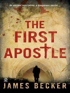 James Becker - The First Apostle (Chris Bronson Series, Book 1)