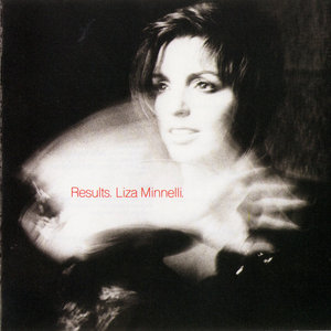 Liza Minnelli - Results (1989) with Pet Shop Boys [Non-Remastered, US Press] Re-Up