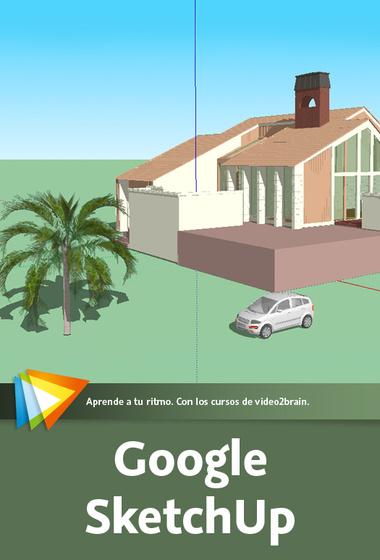 Video2Brain - Google SketchUp - Modelado 3D al alcance de todos