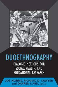 Duoethnography: Dialogic Methods for Social, Health, and Educational Research