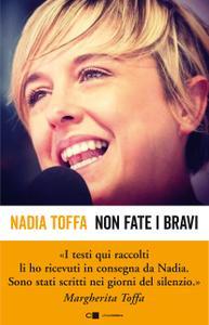 Nadia Toffa - Non fate i bravi. La testimonianza che ci ha lasciato