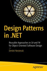 Design Patterns in .NET: Reusable Approaches in C# and F# for Object-Oriented Software Design (Repost)