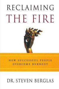 Reclaiming the Fire: How Successful People Overcome Burnout (Repost)