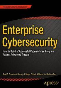Enterprise Cybersecurity: How to Build a Successful Cyberdefense Program Against Advanced Threats (Repost)