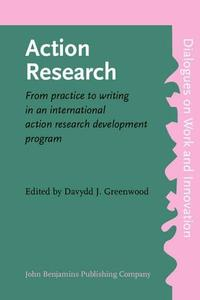 Action Research: From Practice to Writing in an International Action Research Development Program (Utrecht Publications in Gene