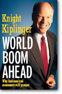 Knight Kiplinger, «World Boom Ahead: Why Business and Consumers Will Prosper»