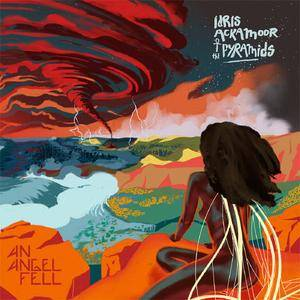 Idris Ackamoor & The Pyramids - An Angel Fell (2018) {Strut}