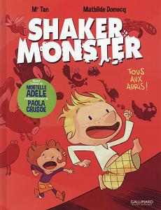 Shaker Monster - Tome 1 - Tous Aux Abris!