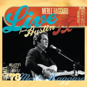 Merle Haggard - Live From Austin, TX '78 (2008)