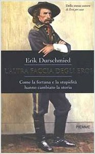 Erik Durschmied - L'altra faccia degli eroi