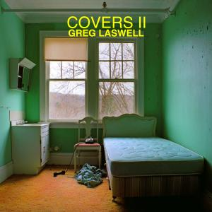 Greg Laswell - Covers II (2019)