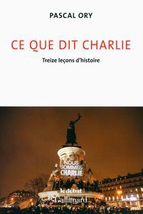 """Pascal Ory, """"Ce que dit Charlie: Treize leçons d'histoire"""""""