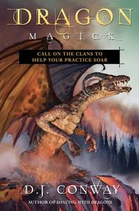 Dragon Magick: Call on the Clans to Help Your Practice Soar