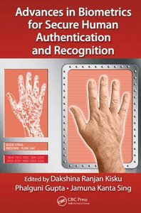 Advances in Biometrics for Secure Human Authentication and Recognition (repost)
