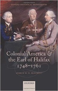 Colonial America and the Earl of Halifax, 1748-1761 (Repost)