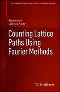 Counting Lattice Paths Using Fourier Methods