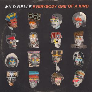 Wild Belle - Everybody One of a Kind (2019)