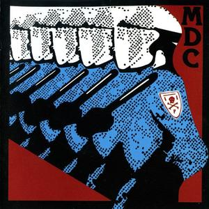 MDC - Millions Of Dead Cops/More Dead Cops (1988) {R Radical/Boner}