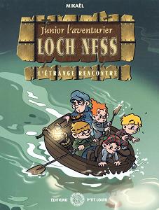 Junior L'aventurier - Tome 2 - Loch Ness L'etrange Rencontre