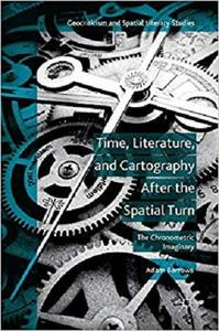 Time, Literature, and Cartography After the Spatial Turn The Chronometric Imaginary
