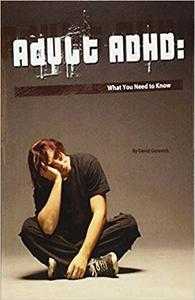 Adult ADHD: What You Need to Know (Repost)