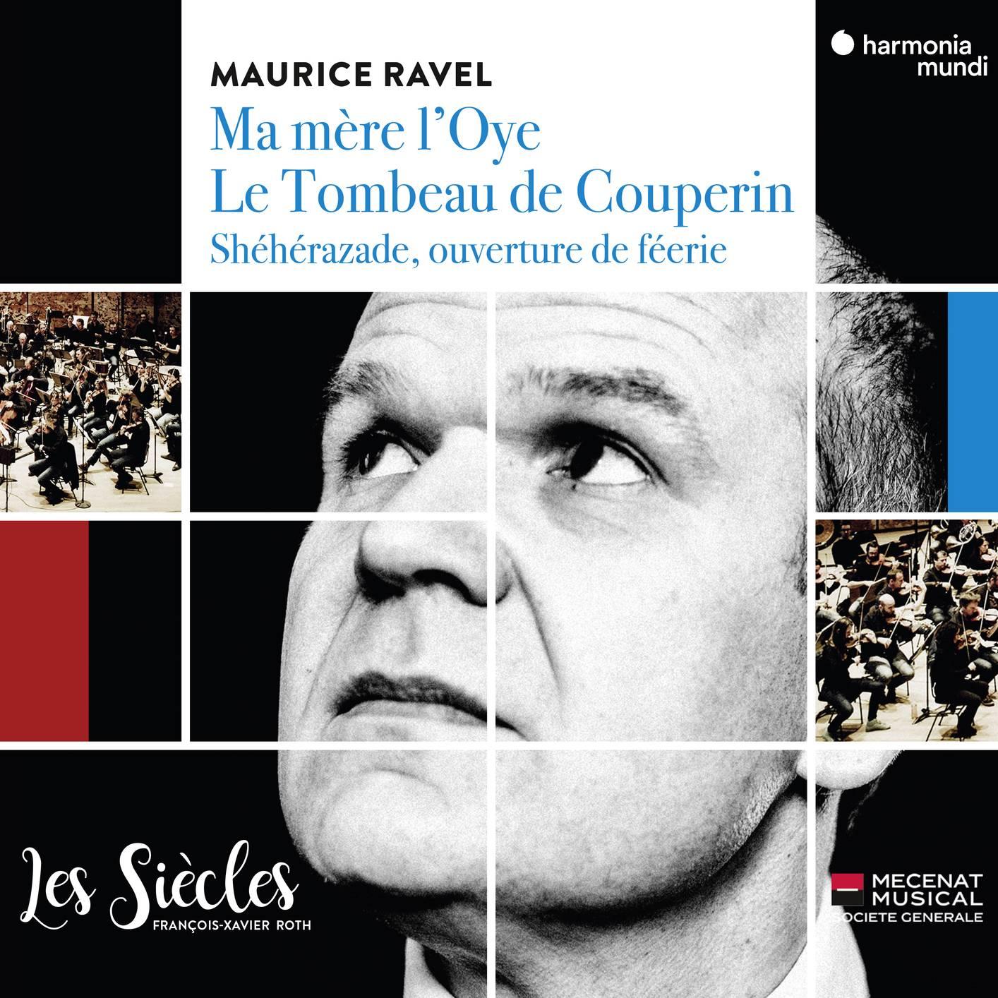 Les Siècles & François-Xavier Roth - Ravel: Ma Mère l'Oye, Le tombeau de Couperin (2018) [Official Digital Download]