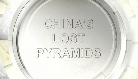 National Geographic - China's Lost Pyramids (2010)