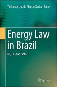 Energy Law in Brazil: Oil, Gas and Biofuels