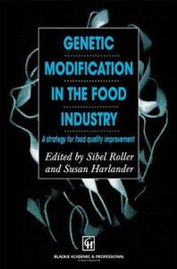 Genetic Modification in the Food Industry: A Strategy for Food Quality Improvement