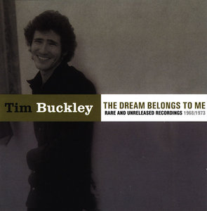 Tim Buckley - The Dream Belongs To Me: Rare And Unreleased Recordings 1968/1973 (2001)