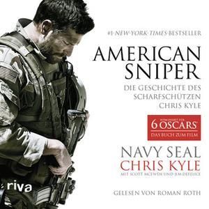 «American Sniper: Die Geschichte des Scharfschützen Chris Kyle» by Chris Kyle,Jim Defelice,Scott McEwen