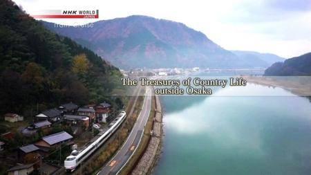 NHK - Train Cruise: The Treasures of Country Life Outside Osaka (2018)