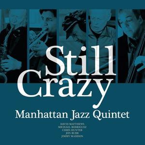 Manhattan Jazz Quintet - Still Crazy (2015)