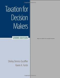 Taxation for Decision Makers, 2008 Edition