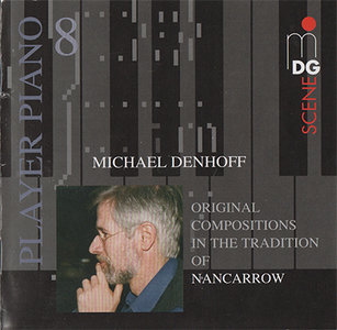 Michael Denhoff - Player Piano 8: Original Compositions in the Tradition of Nancarrow (2009)