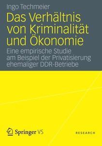 Das Verhältnis von Kriminalität und Ökonomie