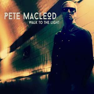 Pete MacLeod - Walk to the Light (2018)