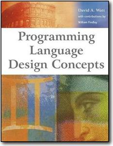 David A. Watt, «Programming Language Design Concepts»