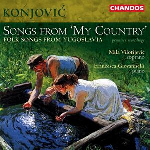 Mila Vilotijevič, Francesca Giovannelli - Petar Konjović: Songs from 'My Country' (1999)