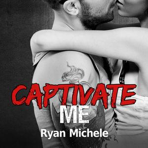 «Captivate Me» by Ryan Michele