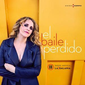 Raquel Andueza, La Galanía - El Baile Perdido (2019)