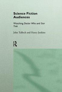 Science Fiction Audiences: Watching Star Trek and Doctor Who (Repost)
