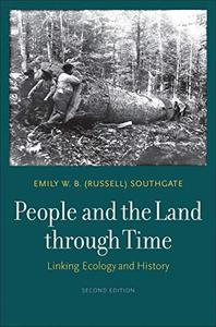 People and the Land through Time: Linking Ecology and History, 2nd Edition