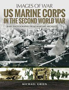 US Marine Corps in the Second World War: Rare Photographs from Wartime Archives